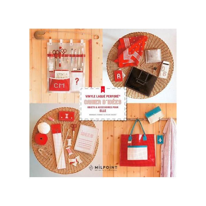 Cahier d'idées 1 : objets et accessoires pour elle en vinyle laqué perforé