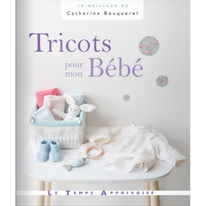 Tricots pour mon bébé - Catherine Bouquerel