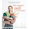 Mon premier pull à tricoter - Marie-Noëlle Bayard & Babette Brouard