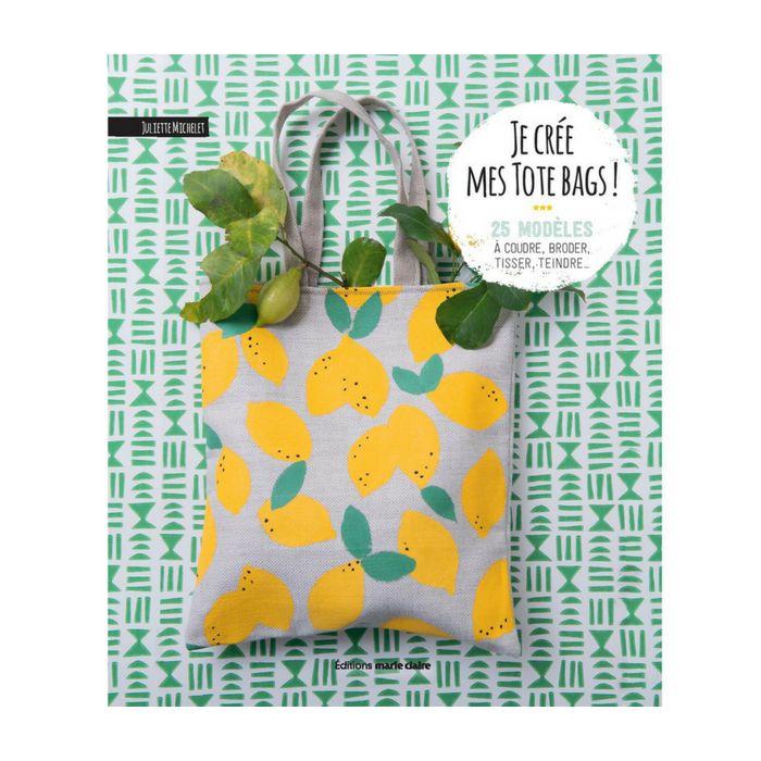 Je crée mes tote bags ! / Juliette Michelet
