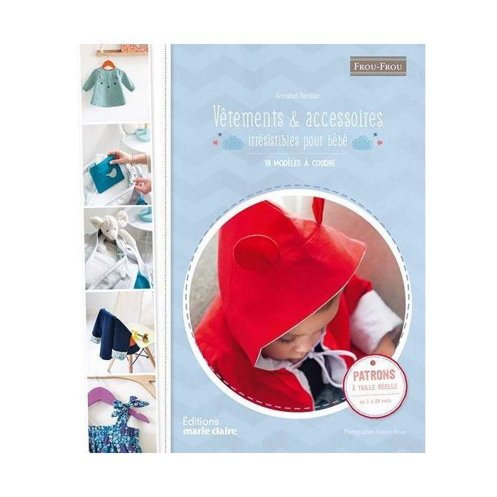 Vêtements et accessoires irrésistibles pour bébé / Annabel Benilan