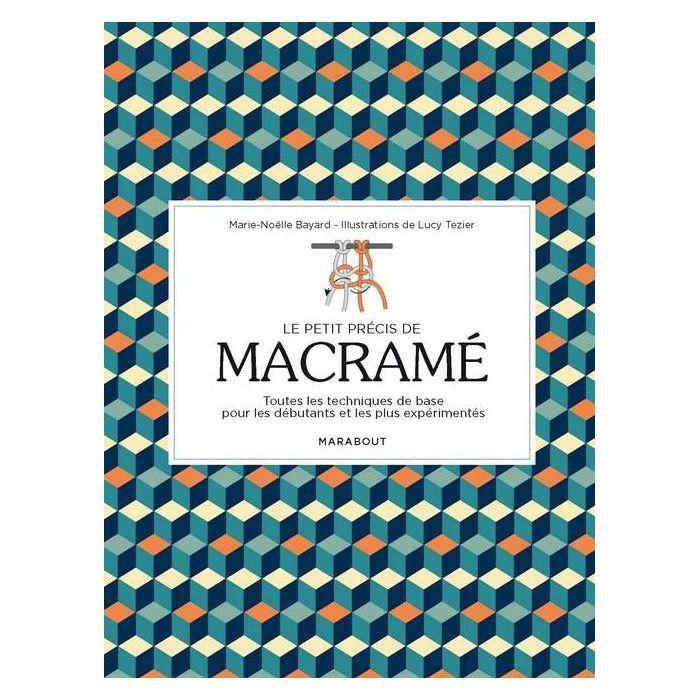 Le petit précis de macramé / Marie-Noëlle Bayard