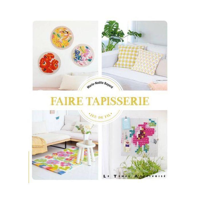 Faire Tapisserie / Marie-Noelle Bayard