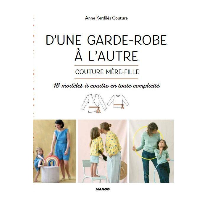 D'une garde-robe à l'autre : Couture mère-fille / Anne Kerdilès Couture