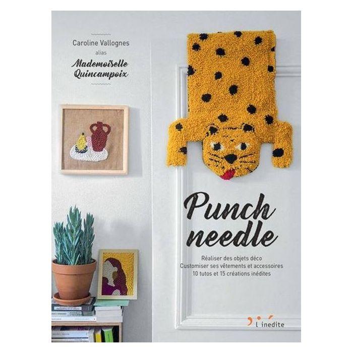 Punch needle : Réaliser des objets déco / Caroline Vallognes