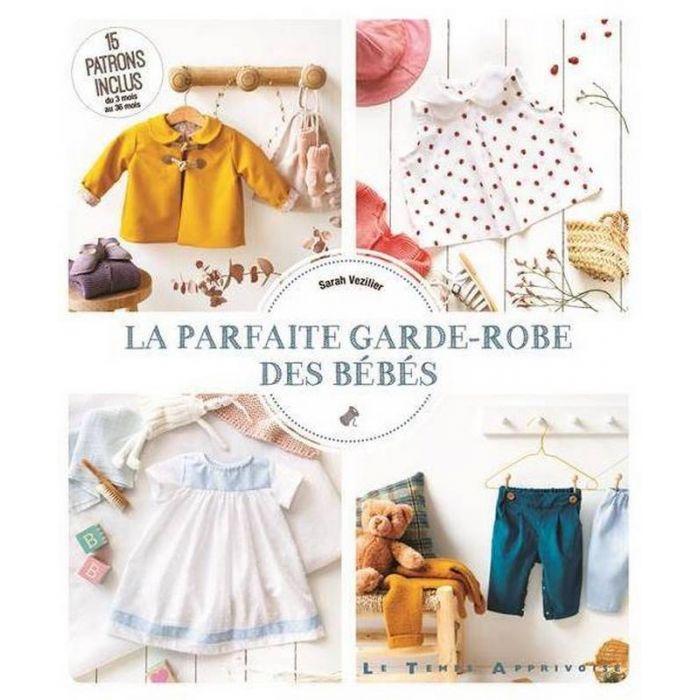 La parfaite garde-robe des bébés - Sarah Vezilier