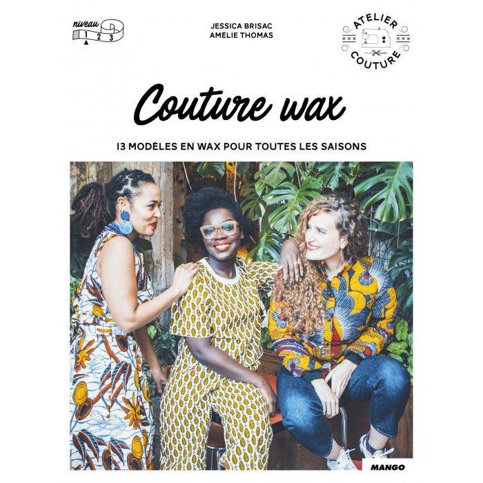 Couture wax - Jessica Brisac et Amélie Thomas
