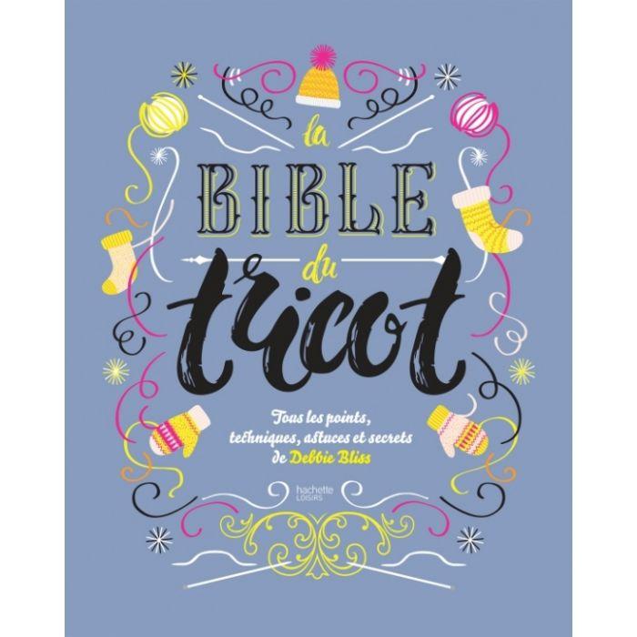 La Bible du tricot / Debbie Bliss