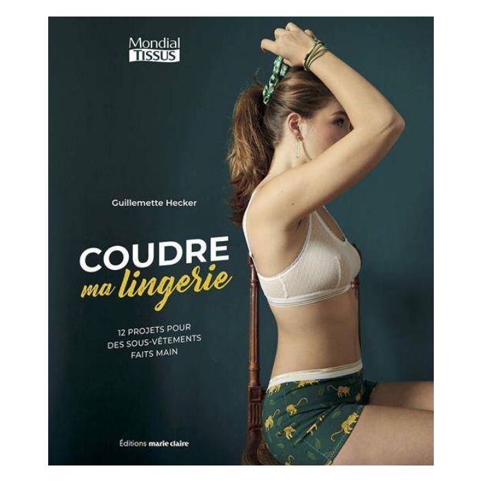 Coudre ma lingerie / Guillemette Hecker