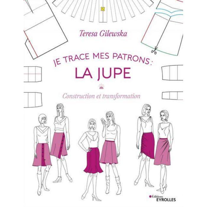 Je trace mes patrons : la Jupe / Teresa Gilewska