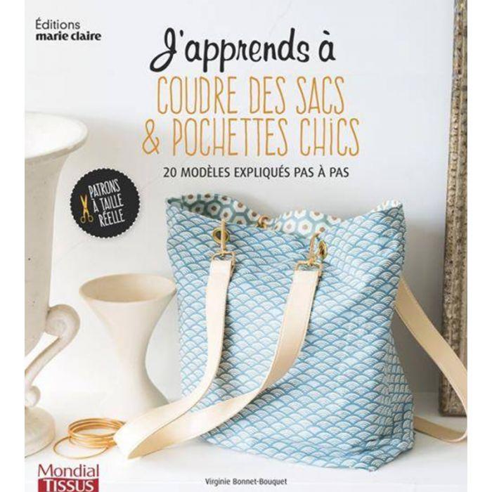 J'apprends à coudre des sacs & pochettes chics - Virginie Bonnet-Bouquet