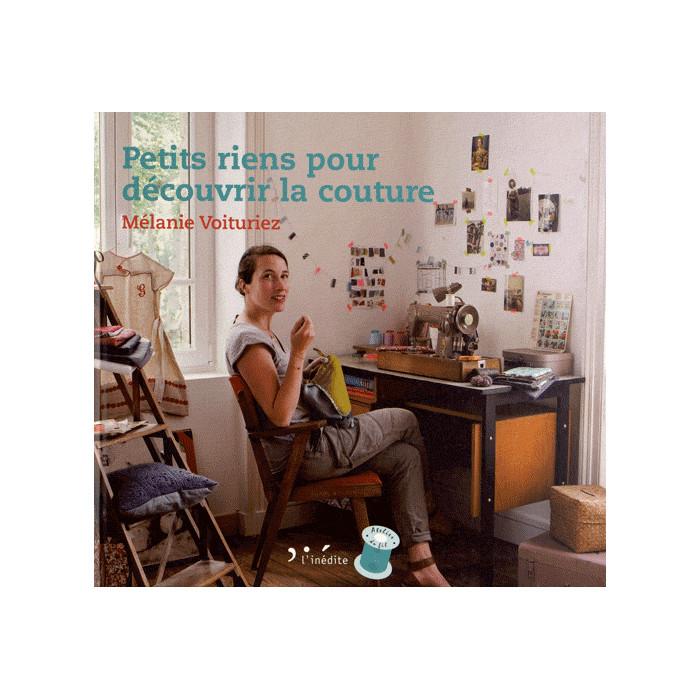 Petits riens pour découvrir la couture / Mélanie Voituriez